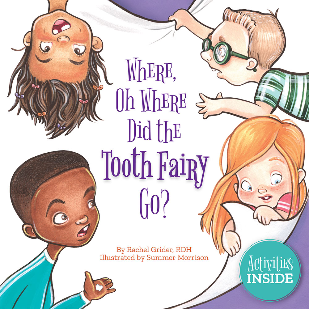 Where, Oh Where Did the Tooth Fairy Go? (The Smile Series)